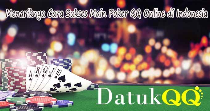 Menariknya Cara Sukses Main Poker QQ Online di Indonesia